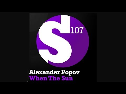Alexander Popov - When The Sun (Original Mix)