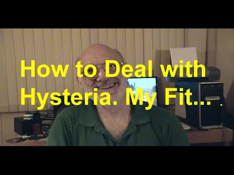 How to deal with Hysteria