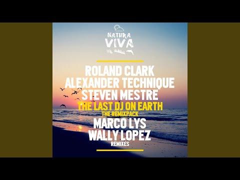 The Last DJ On Earth (Wally Lopez Remix) - Roland Clark & Alexander