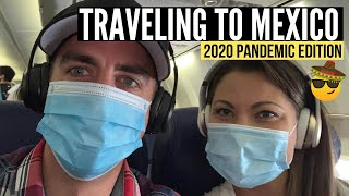 PANDEMIC TRAVEL (Our Experience Traveling USA to MEXICO During COVID)