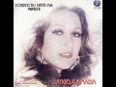 """ANGELICA MARIA """"DONDE ESTAS VIDITA MIA"""""""