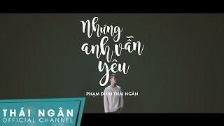 NHƯNG ANH VẪN YÊU   TEASER MUSIC VIDEO   PHẠM ĐÌNH THÁI NGÂN