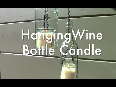 Hanging wine bottle candle youtube for How to make candle holders out of wine bottles