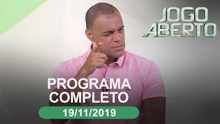 Jogo Aberto - 19/11/2019 - Programa completo