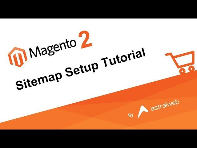 Magento 2 - Sitemap Setup Tutorial