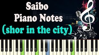 Saibo (Shor in the City) Piano Notes - Music Sheet