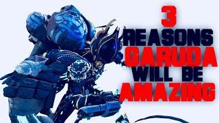 [GARUDA]Will Be AMAZING | Warframe