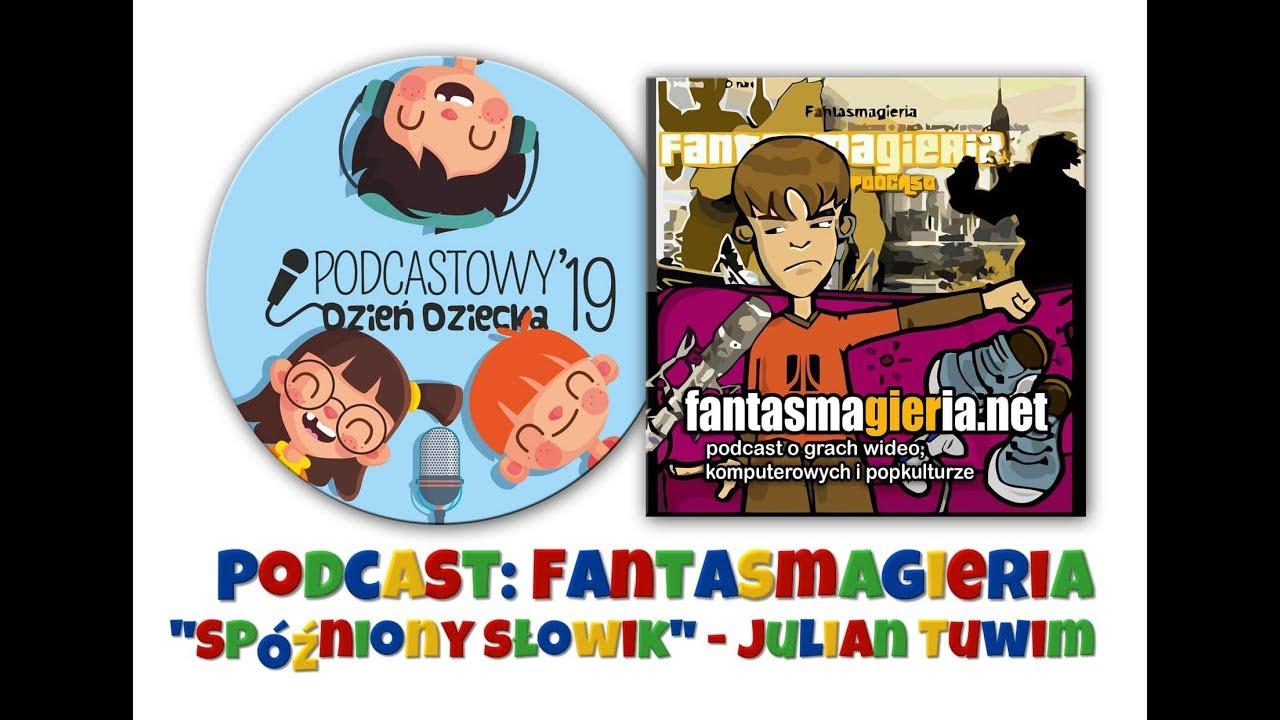 Podcastowy Dzień Dziecka 2019 Damian Z Podcastu Fantasmagieria I Spóźniony Słowik
