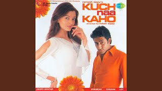 Provided to by sa re ga ma kehti hai yeh hawa · shankar mahadevan richa sharma kuch naa kaho ℗ saregama india limited released on: 2012-06-12 auto-...