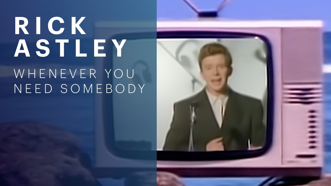 Rick Astley - Whenever You Need Somebody (Video)