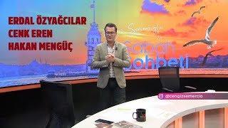Erdal Özyağcılar - Cenk Eren - Hakan Mengüç - Cengiz Semercioğlu ile Sabah Sohbeti 25.07.2019