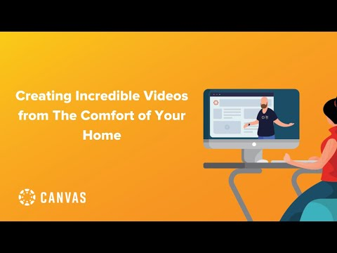 Create incredible videos from your home with Canvas!