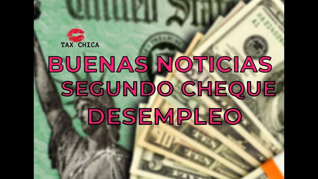 Buenas Noticias | Segundo Cheque | Desempleo | Tax Chica