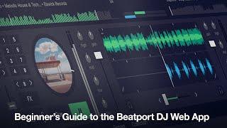 Beginner's Guide to the Beatport DJ Web App - Online Course Trailer