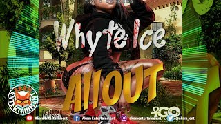 Whyte Ice - All Out - February 2019