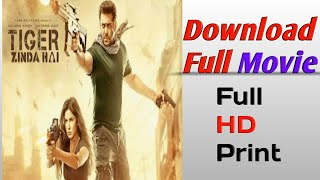How to Download Tiger Zinda Ha Full Movie    Full Hd Movie