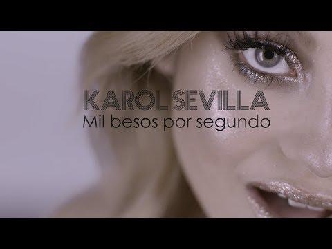 Karol Sevilla | Mil Besos Por Segundo