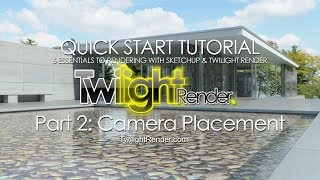 Rendering in SketchUp with Twilight Render Pro Part 2 : Camera Placement