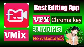 Top Best Editing app VMIX VFX transition effect chroma key full tutorial