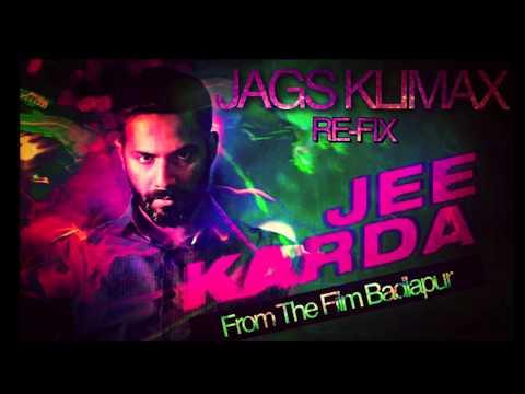 Jags Klimax - Jee Karda Re-Fix | Badlapur | Free Download