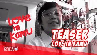 """Teaser single Nino Kuya """"Love in Kamu"""""""