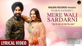 Mera Wali Sardarni (Lyrical ) Jugraj Sandhu | Neha Malik | Guri | Latest Punjabi Songs 2019