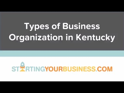 Types of Business Organization in Kentucky - Starting a Business in Kentucky