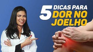 5 DICAS PARA TRATAR DOR NO JOELHO