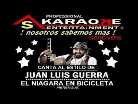 KARAOKE  JUAN LUIS GUERRA EL NIAGARA EN BICICLETA