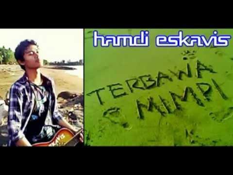 Hamdi Eskavis - Terbawa Mimpi NEW SINGLE 2013
