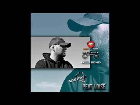 PEAT NOISE - NAUGHTY PILLS Podcast #076 @ FNOOB TECHNO RADIO (24.APR.2017)