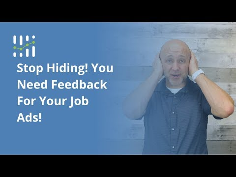 Stop Hiding! You Need Feedback For Your Job Ads! – ApplicantPro