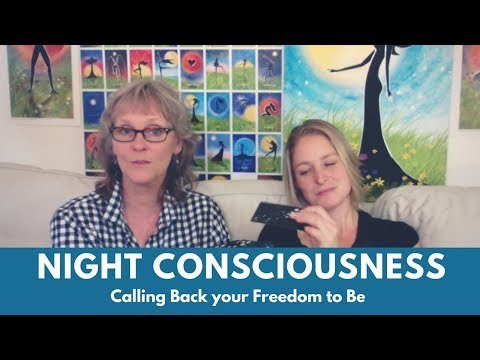 Night Consciousness:  How to Gain your Focus and Call Back your Freedom to be
