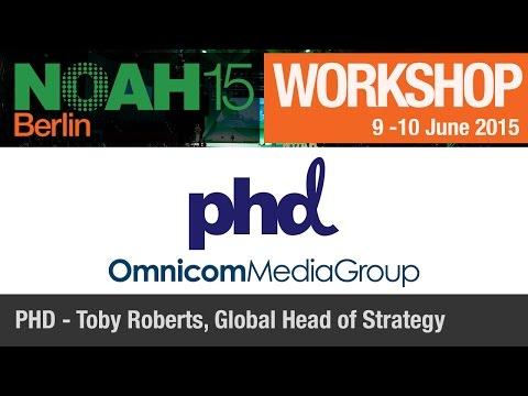 Workshop - PHD, Tony Roberts - NOAH15 Berlin