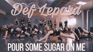 Def Leppard - Pour Some Sugar On Me  | choreo by Risha