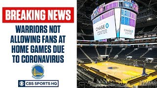 BREAKING: Warriors planning to play home games without fans | CBS Sports HQ