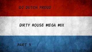 Dirty House Mega Mix Part 3 of 3 2012