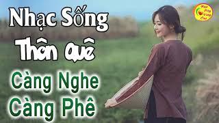Nhạc Sống Thôn Quê Mới CỰC HAY - LK Dân Ca Quê Hương 2018 - Càng Nghe Càng Hay