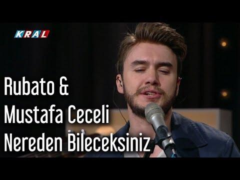 Rubato & Mustafa Ceceli - Nereden Bileceksiniz