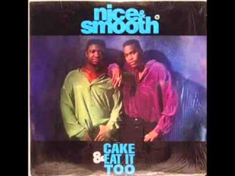 Nice & Smooth  Cake And Eat It Too