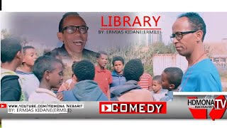 HDMONA - ላይብረሪ ብ ኤርሚያስ ኪዳነ ( ኤርሚለ) Library by Ermias Kidane - New Eritrean Comedy 2018