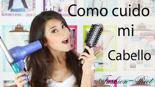 Como cuido mi cabello  | Fashion Riot