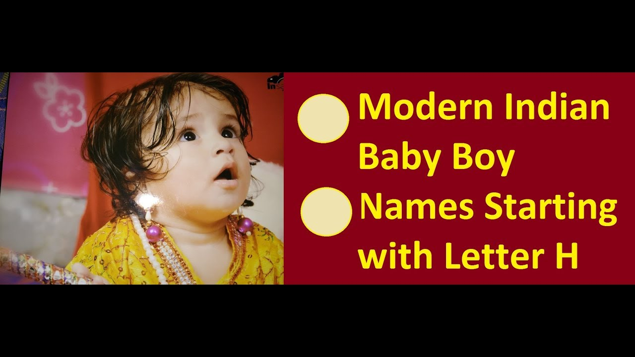 Modern Indian Baby Boy Names Starting With Letter H Youtube