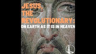 """Jesus The Revolutionary"" - Pt. Gabriel Gutierrez"