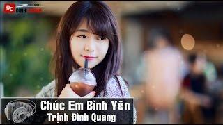 Chúc Em Bình Yên - Trịnh Đình Quang [Video.Lyric.Sub.Kara HD]