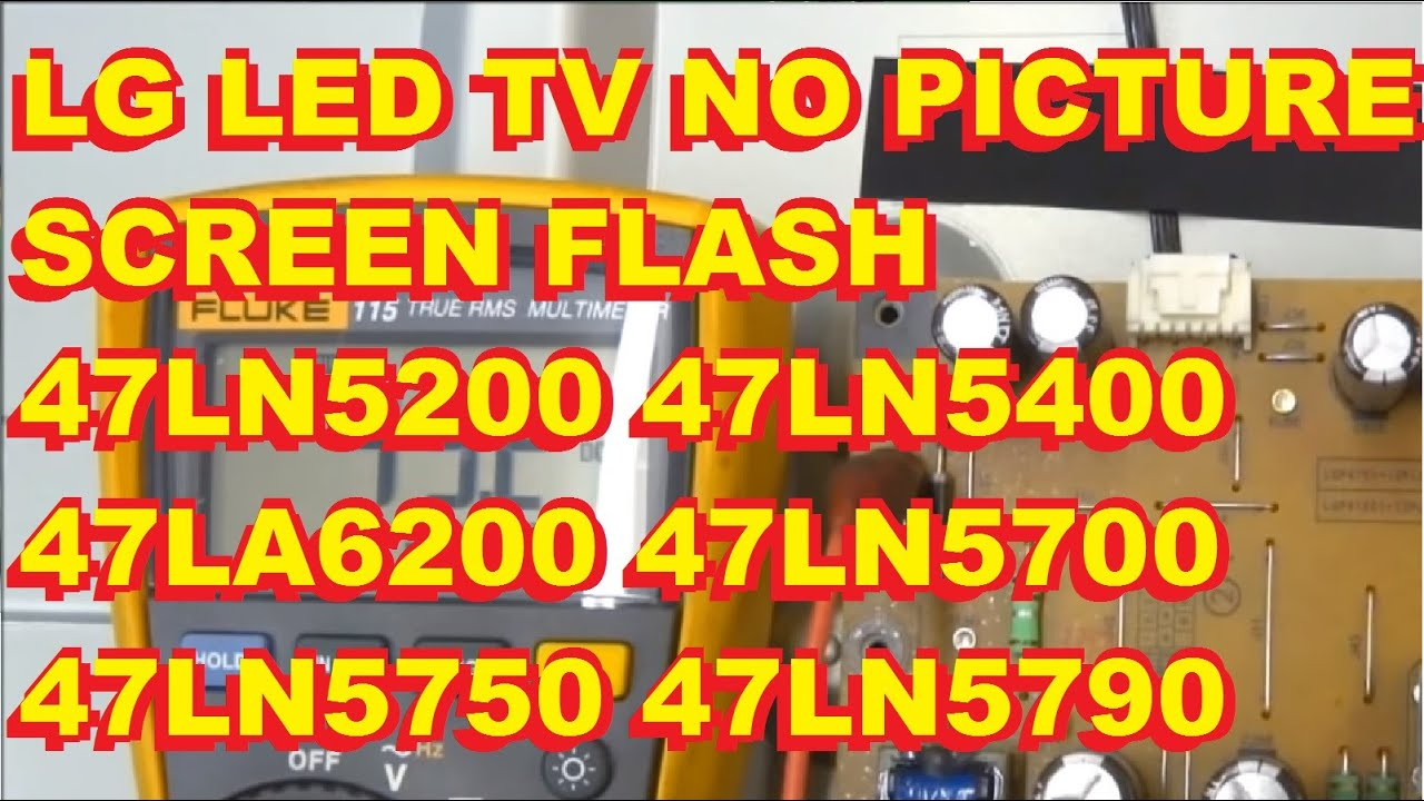 lg no picture screen flash 47ln5200 47ln5400 47la6200 47ln5700 47ln5750 47ln5790 [ 1280 x 720 Pixel ]