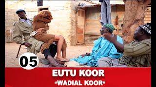 Série Eutu Koor épisode 05 avec Tony, Pér Bou Khar Basse Diakhaté et cie
