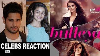 BULLEYA SONG | Ae Dil Hai Mushkil | Celebs Reaction