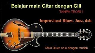 Belajar Main Gitar Solo Bagian 1.  Blues, Jazz, Rock, dsb.  Tanpa Teori!