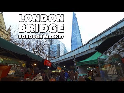 London Bridge & Borough Market - Virtual Tour! 🇬🇧
